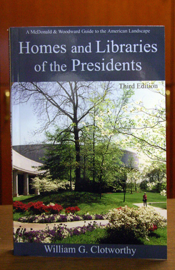 Homes and Libraries of the Presidents 3rd Edition
