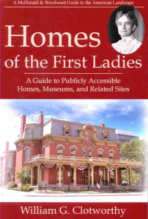 Homes & Libraries of the First Ladies