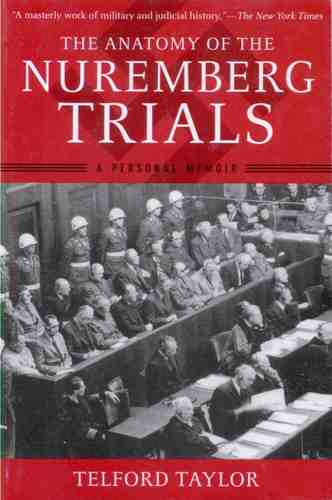 Nuremberg Trials: The Anatomy of, A Personal Memoir