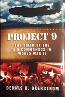 Project 9: Birth of Air Commandos in WWII