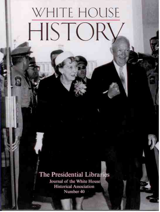 White  House History Journal- The Presidential Libraries