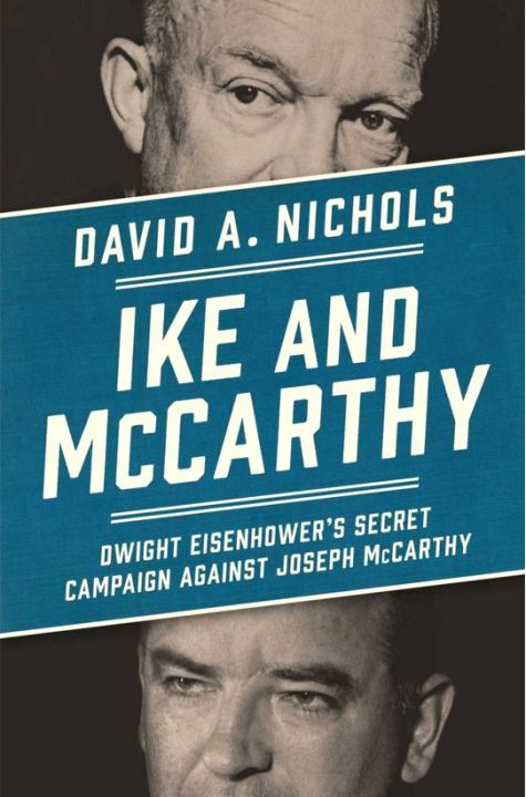 Ike and McCarthy: Dwight Eisenhower's Secret Campaign against Joseph McCarthy
