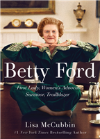 Bk: Betty Ford, First Lady, Women's Advocate...