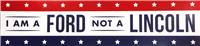 """I Am A Ford, Not a Lincoln"" Bumper Sticker"
