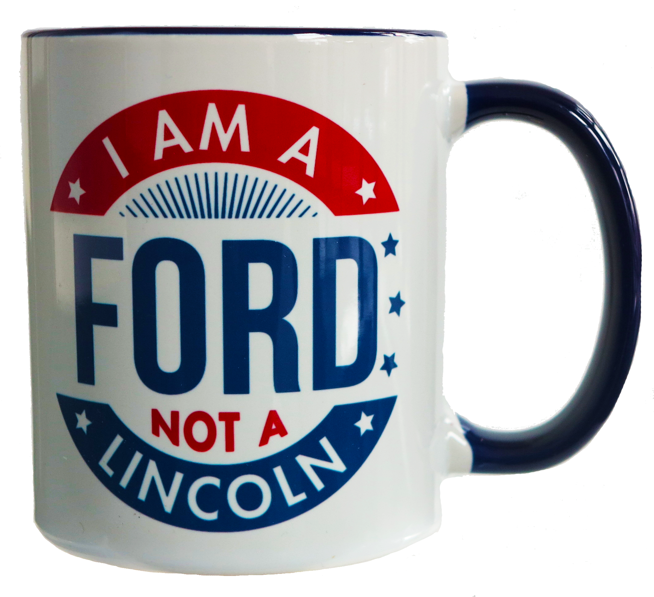 """I Am A Ford, Not a Lincoln"" Mug"