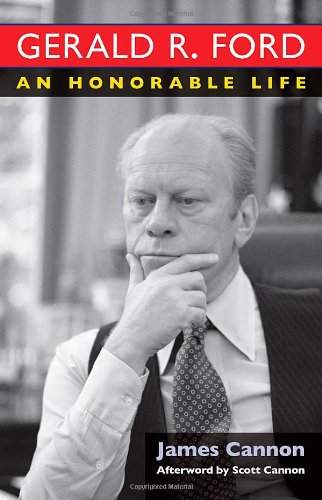 Gerald R. Ford An Honorable Life
