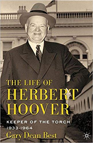 The Life of Herbert Hoover: Keeper of the Torch, 1933-1964 (Vol. 6)