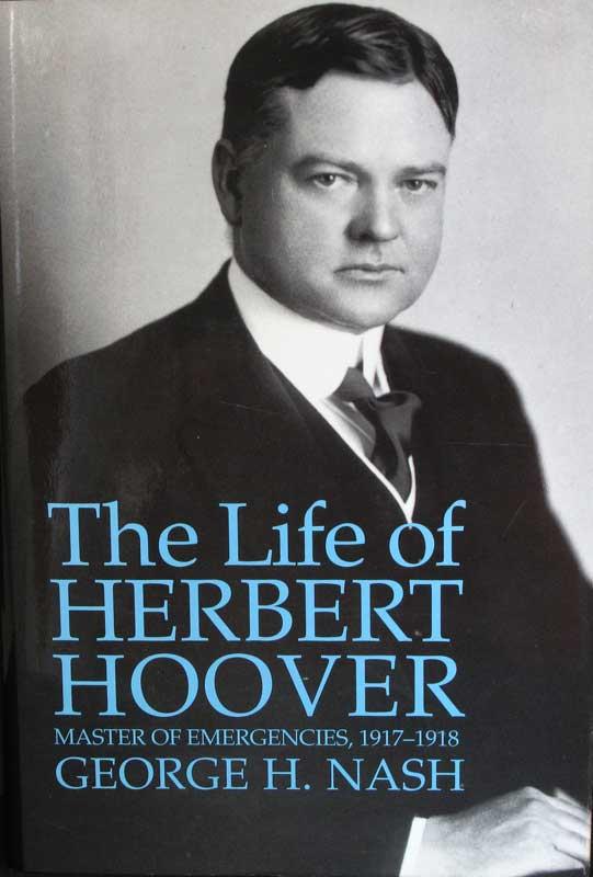 The Life of Herbert Hoover: Master of Emergencies, 1917-1918 (Vol. 3)