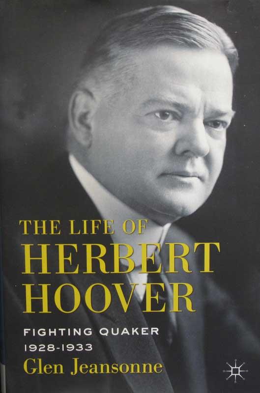 The Life of Herbert Hoover: Fighting Quaker, 1928-1933 (Vol. 5)