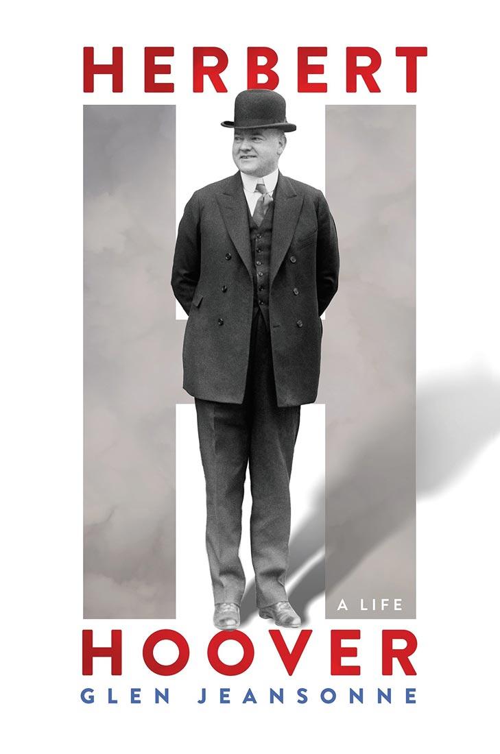 Herbert Hoover:  A Life