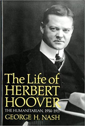 The Life of Herbert Hoover: The Humanitarian, 1914-17 (Vol. 2)