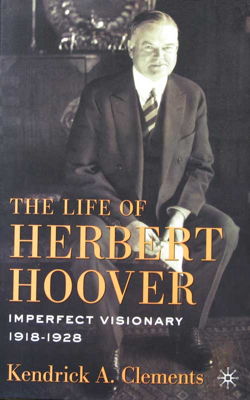 The Life of Herbert Hoover: Imperfect Visionary, 1918-28 (Vol.4)