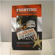 Fighting For Our Health - The Epic Battle To Make Health Care A Right In The United States