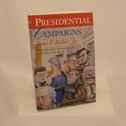 Presidential Campaigns, From George Washington to George W. Bush