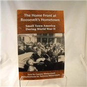 The Home Front at Roosevelt's Hometown-Small Town America During WWII