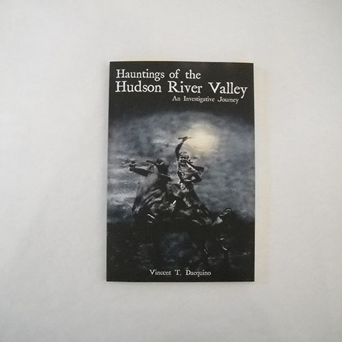 Hauntings of the Hudson River Valley - An Investigative Journey