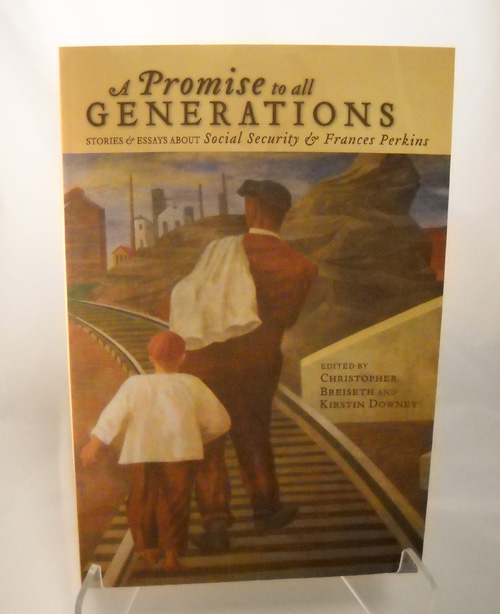 A Promise to All Generations: Stories & Essays About Social Security and Frances Perkins