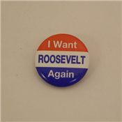 I WANT ROOSEVELT AGAIN Campaign Button