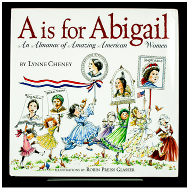 A is For Abigail by Lynn Cheney