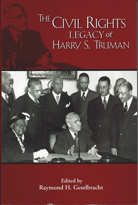 The Civil Rights Legacy of Harry S.Truman (The Truman Legacy Series)