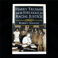 Harry S. Truman and the Struggle for Racial Justice