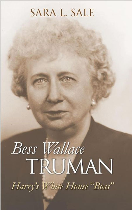 Bess Wallace Truman Harry's White House Boss