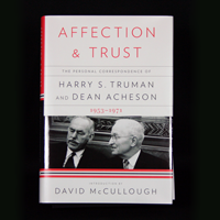 Affection & Trust: The Personal Correspondence of Harry S. Truman and Dean Acheson 1953-1971