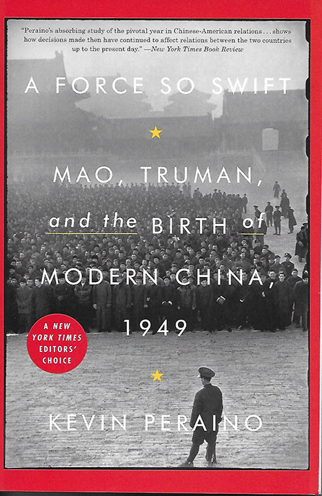 A Force So Swift: Mao, Truman and the Birth of Modern China (SC)