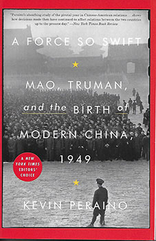 A Force So Swift: Mao, Truman and the Birth of Modern China (HC)