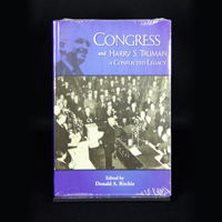 Congress & Harry S. Truman: A Conflicted Legacy (The Truman Legacy Series)