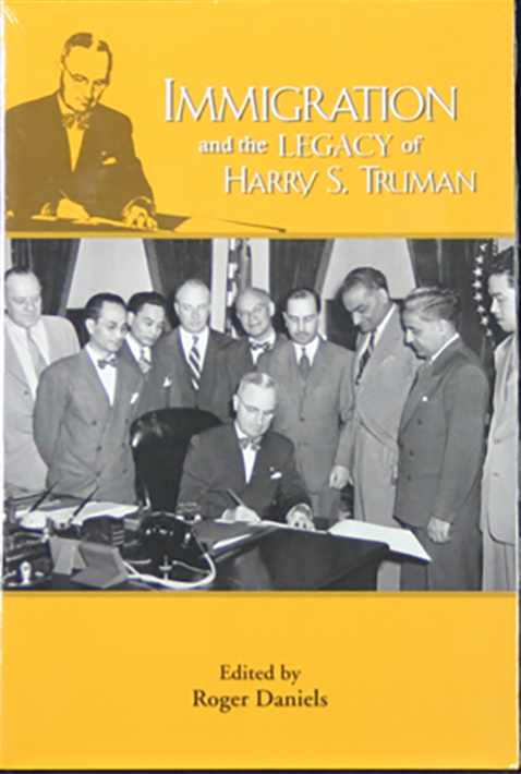 Immigration and the Legacy of Harry S. Truman (The Truman Legacy Series)