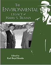 The Environmental Legacy of Harry S. Truman (The Truman Legacy Series)