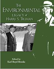 The Environmental Legacy of Harry S. Truman (The Truman Legacy Series)