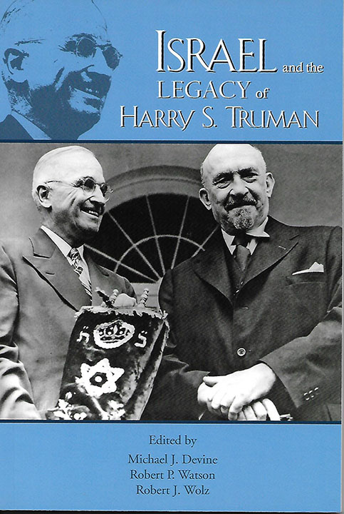 Israel and the Legacy of Harry S. Truman (The Truman Legacy Series)