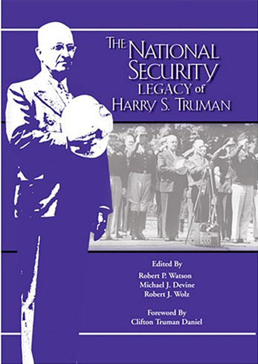 The National Security Legacy of Harry S.Truman (The Truman Legacy Series)