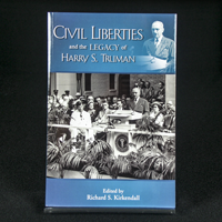 Civil Liberties Legacy of Harry S. Truman (The Truman Legacy Series)