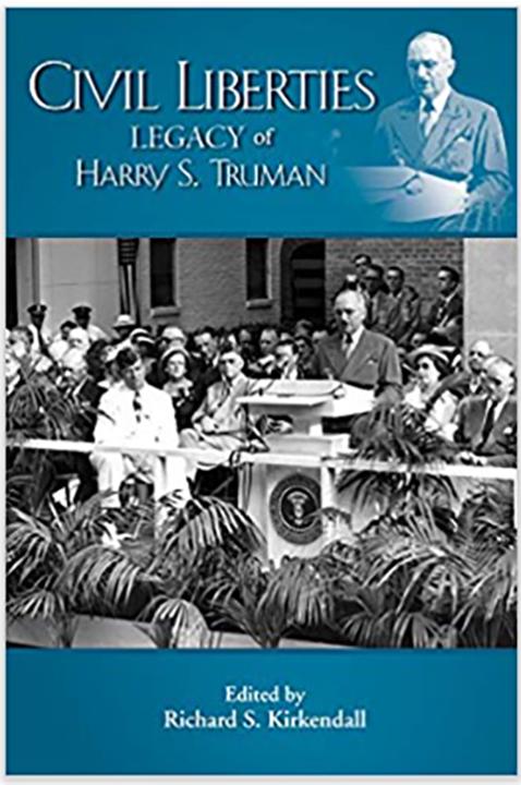 Civil Liberties Legacy of Harry S. Truman (The Truman Legacy Series)