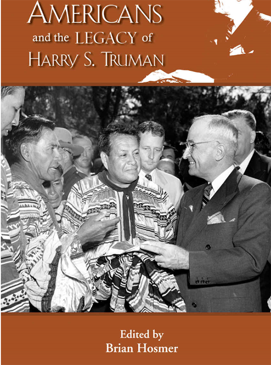 Native Americans and the Legacy of Harry S.Truman (The Truman Legacy Series)
