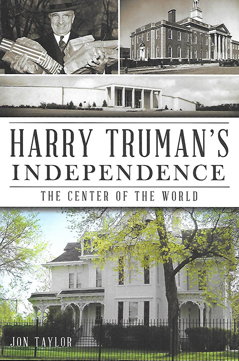 Harry Truman's Independence The Center of the World