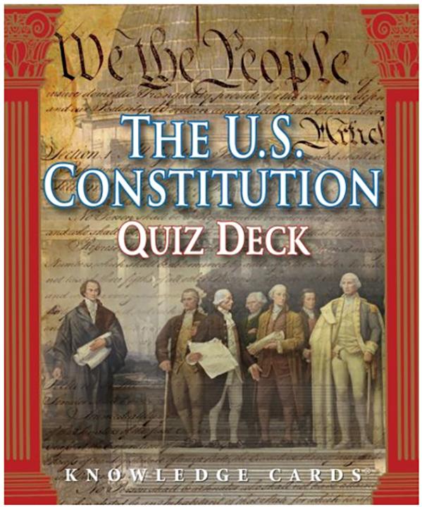 U.S. Constitution Quiz Deck Knowledge Cards