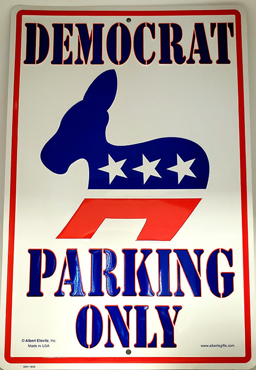 Democrat Only Parking Sign